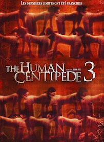 Affiche du film THE HUMAN CENTIPEDE 3