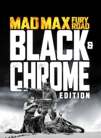 Affiche du film MAD MAX: FURY ROAD BLACK & CHROME EDITION