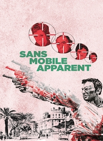 Affiche du film SANS MOBILE APPARENT (VERSION RESTAURÉE)