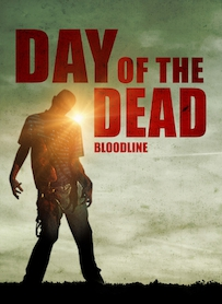 Affiche du film DAY OF THE DEAD BLOODLINE