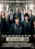 INSAISISSABLES DE LOUIS LETERRIER (NOW YOU SEE ME, 2013)
