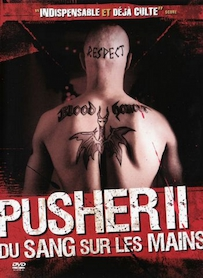Affiche du film PUSHER 2 - DU SANG SUR LES MAINS