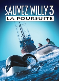 Affiche du film SAUVEZ WILLY 3 : LA POURSUITE