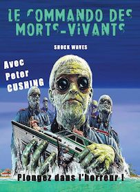 Affiche du film LE COMMANDO DES MORTS-VIVANTS - SHOCK WAVES