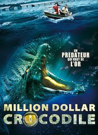 Affiche du film MILLION DOLLAR CROCODILE