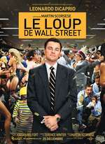 LE LOUP DE WALL STREET DE MARTIN SCORSESE (THE WOLF OF WALL STREET, 2013)