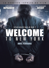 Affiche du film WELCOME TO NEW YORK (VERSION INÉDITE)
