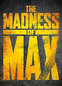 Affiche du film THE MADNESS OF MAX (DOCU MAD MAX)