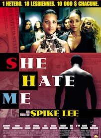 Affiche du film She Hate Me