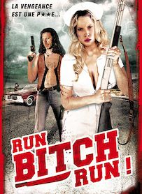 Affiche du film Run ! Bitch Run !