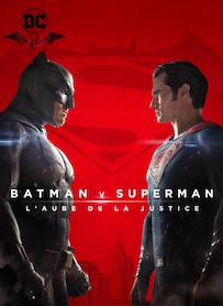 Affiche du film BATMAN VS SUPERMAN : L AUBE DE LA JUSTICE